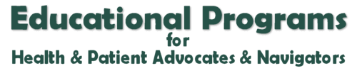 education opportunities for health and patient advocates and navigators